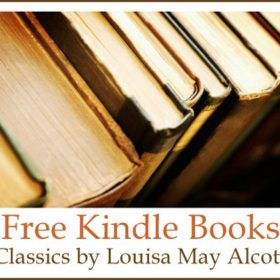 Free Kindle Books - Classics by Louisa May Alcott