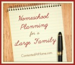 Homeschool Planning Large Family