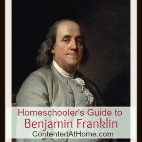 Homeschooler's Guide to Benjamin Franklin