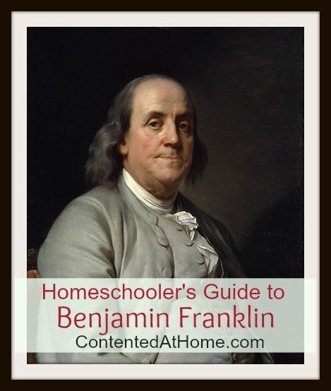 Homeschooler's Guide - Benjamin Franklin