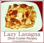 Lazy Lasagna {Slow Cooker Recipe}