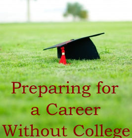 Preparing for a Career Without College
