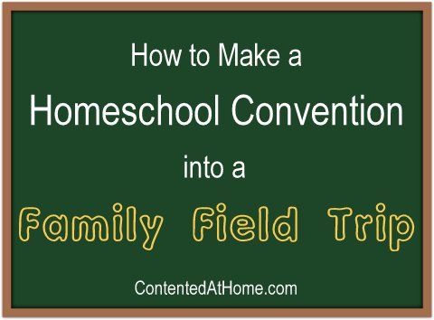 Chalkboard with text, How to make a homeschool convention into a family field trip