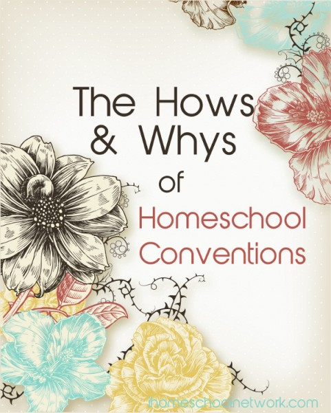 Floral graphic with text, Hows and Whys of Homeschool Conventions