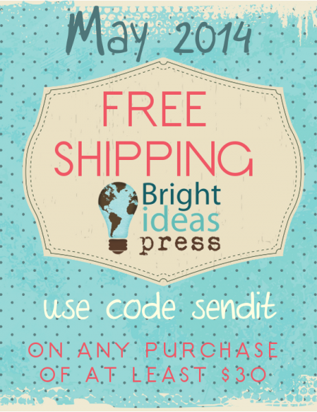 Free shipping from Bright Ideas Press during the month of May!