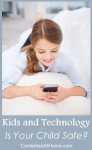 Kids and Technology - Is Your Child Safe