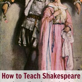 How to Teach Shakespeare {even if you're clueless}