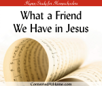 Hymn Study: What a Friend We Have in Jesus