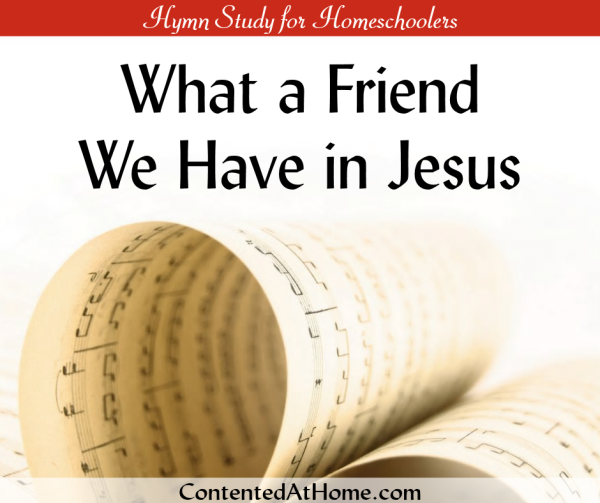 What a Friend We Have in Jesus hymn study