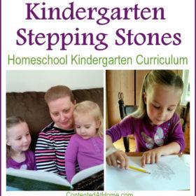 Kindergarten Stepping Stones: Homeschool Kindergarten Curriculum