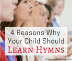 4 Reasons Why Your Child Should Learn Hymns