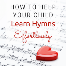 How to Help Your Child Learn Hymns Effortlessly