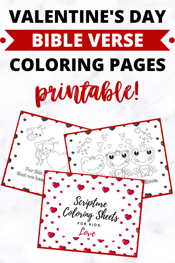 """Several printable pictures arranged on a light marble background with text """"Valentine's Day Bible Verse Coloring Pages"""""""