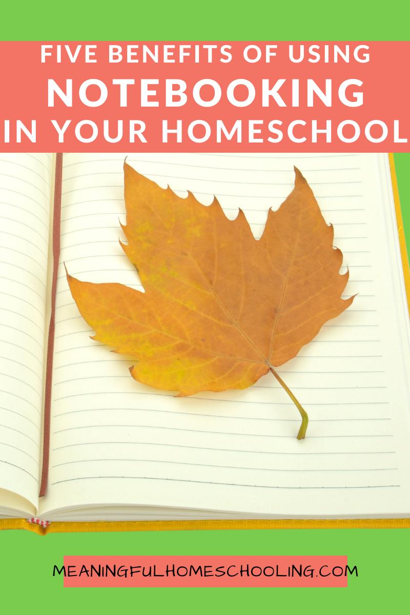 Five benefits of using notebooking in your homeschool.