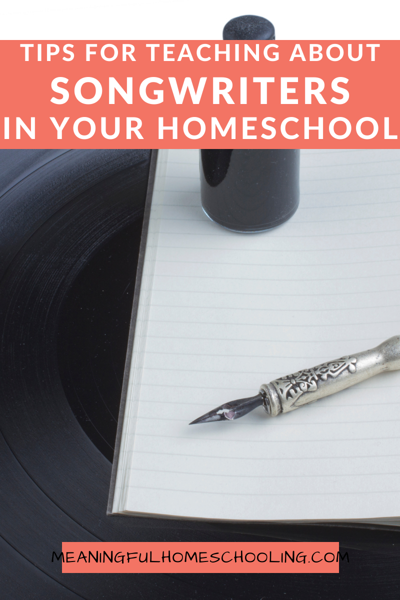 Tips for teaching about songwriters in your homeschool.